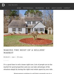 Making the Most of a Sellers' Market - Joseph Dalton Realty