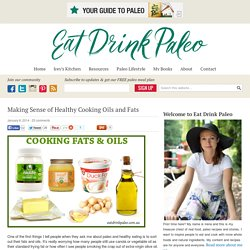 Making sense of healthy cooking oils and fats