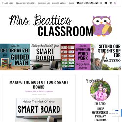 Mrs. Beattie's Classroom: Making The Most of Your Smart Board