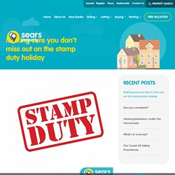 Making sure you don't miss out on the stamp duty holiday
