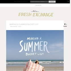 Making A Summer Bucket List - The Fresh Exchange