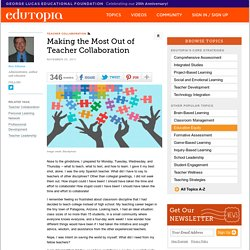 Making the Most Out of Teacher Collaboration