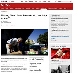 Making Time: Does it matter why we help others?