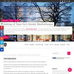 Making of Toyo Ito's Sendai Mediatheque