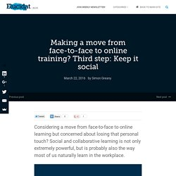 Making a move from face-to-face to online training? Third step: Keep it social – Elucidat Blog