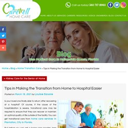 Tips in Making the Transition from Home to Hospital Easier