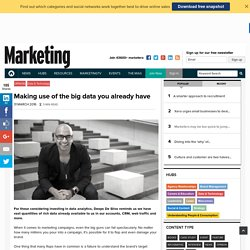 Making use of the big data you already have