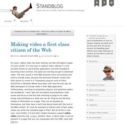 Making video a first class citizen of the Web