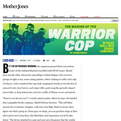 The Making of the Warrior Cop