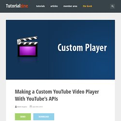 Making a Custom YouTube Video Player With YouTube's APIs