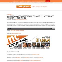 MakingComics GutterTalk Ep. 19 - Get a Grasp! MOOC Panel
