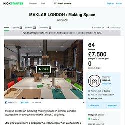 MAKLAB LONDON : Making Space by MAKLAB