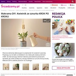 Makrama DIY. Kwietnik ze sznurka KROK PO KROKU urzadzamy.pl