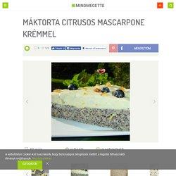 Máktorta citrusos mascarpone krémmel Recept képpel