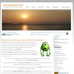 Mal de cou et cervicalgie, et ostéopathie
