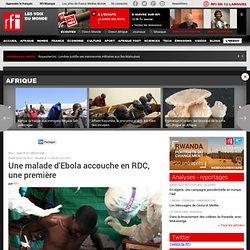 RFI 13/09/12 Une malade d'Ebola accouche en RDC, une première
