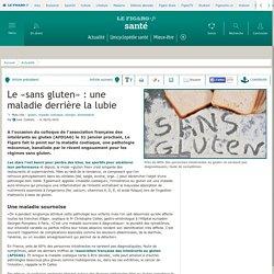 LE FIGARO 26/01/15 Le «sans gluten» : une maladie derrière la lubie
