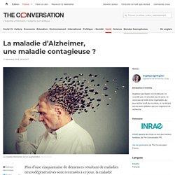 La maladie d'Alzheimer, unemaladie contagieuse?