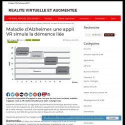 Maladie d'Alzheimer: une appli VR simule la démence liée