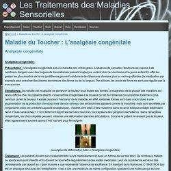 Maladie du Toucher : L'analgésie congénitale