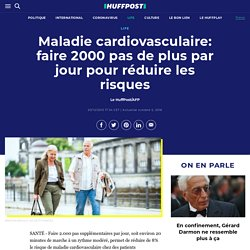 Maladie cardiovasculaire: faire 2000 pas de plus par jour pour réduire les risques