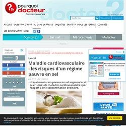 POURQUOI DOCTEUR 22/05/16 Lancet - Maladie cardiovasculaire : les risques d'un régime pauvre en sel