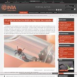 INRA 22/02/17 Un projet de recherche dédié au diagnostic des maladies à tiques