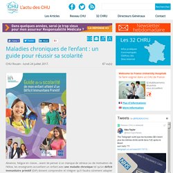 Réseau CHU: Maladies chroniques de l'enfant : un guide pour réussir sa scolarité