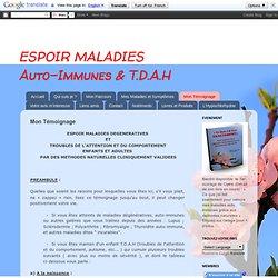 ESPOIR MALADIES Auto-Immunes & T.D.A.H: Mon Témoignage