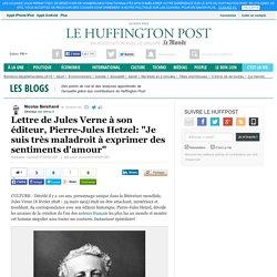 Huffingtonpost.fr : La lettre de Jules Verne à son éditeur, Pierre-Jules Hetzel