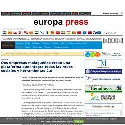 Dos empresas malagueñas crean una plataforma que integra todas las redes sociales y herramientas 2.0. europapress.es