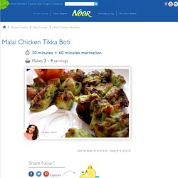 Malai Chicken Tikka Boti Recipe