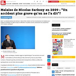 "Malaise de Nicolas Sarkozy en 2009 : ""Un accident plus grave qu'on ne l'a dit""?"