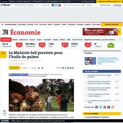 La Malaisie fait pression pour l'huile de palme