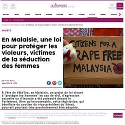 """Malaisie : protéger les violeurs, """"séduits"""" par les femmes"""
