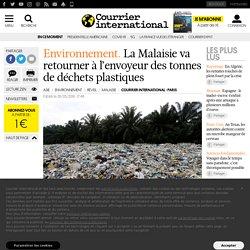 La Malaisie va retourner à l'envoyeur des tonnes de déchets plastiques