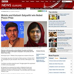 Malala and Kailash Satyarthi win Nobel Peace Prize