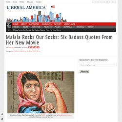 Malala Rocks Our Socks: Six Badass Quotes From Her New Movie