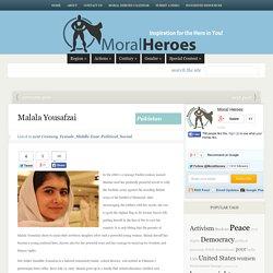Malala Yousafzai - Moral Heroes
