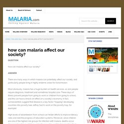 MALARIA.com - how can malaria affect our society?