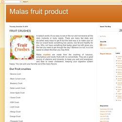 Malas fruit product: FRUIT CRUSHES