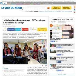La Malassise à Longuenesse : SVT'expliquer, la web radio du collège