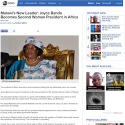 Malawi's New Leader: Joyce Banda Becomes Second Woman President in Africa