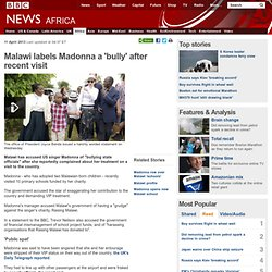 Malawi labels Madonna a 'bully' after recent visit