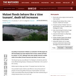 Malawi floods behave like a 'slow tsunami', death toll increases