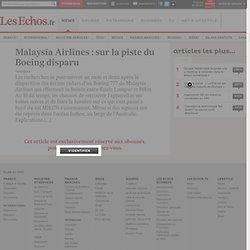Malaysia Airlines : sur la piste du Boeing disparu, Dossiers