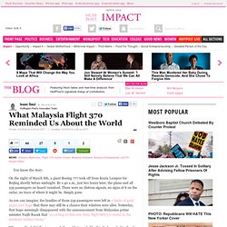 What Malaysia Flight 370 Reminded Us About the World