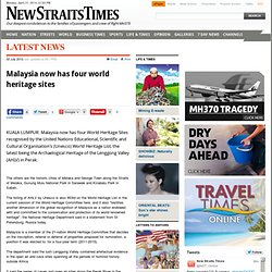 Malaysia now has four world heritage sites