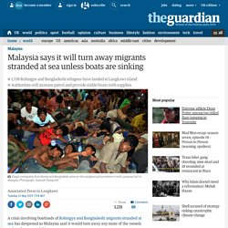 Malaysia says it will turn away migrants stranded at sea unless boats are sinking