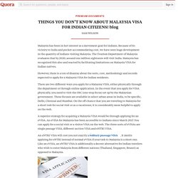 THINGS YOU DON'T KNOW ABOUT MALAYSIA VISA FOR INDIAN CITIZENS!